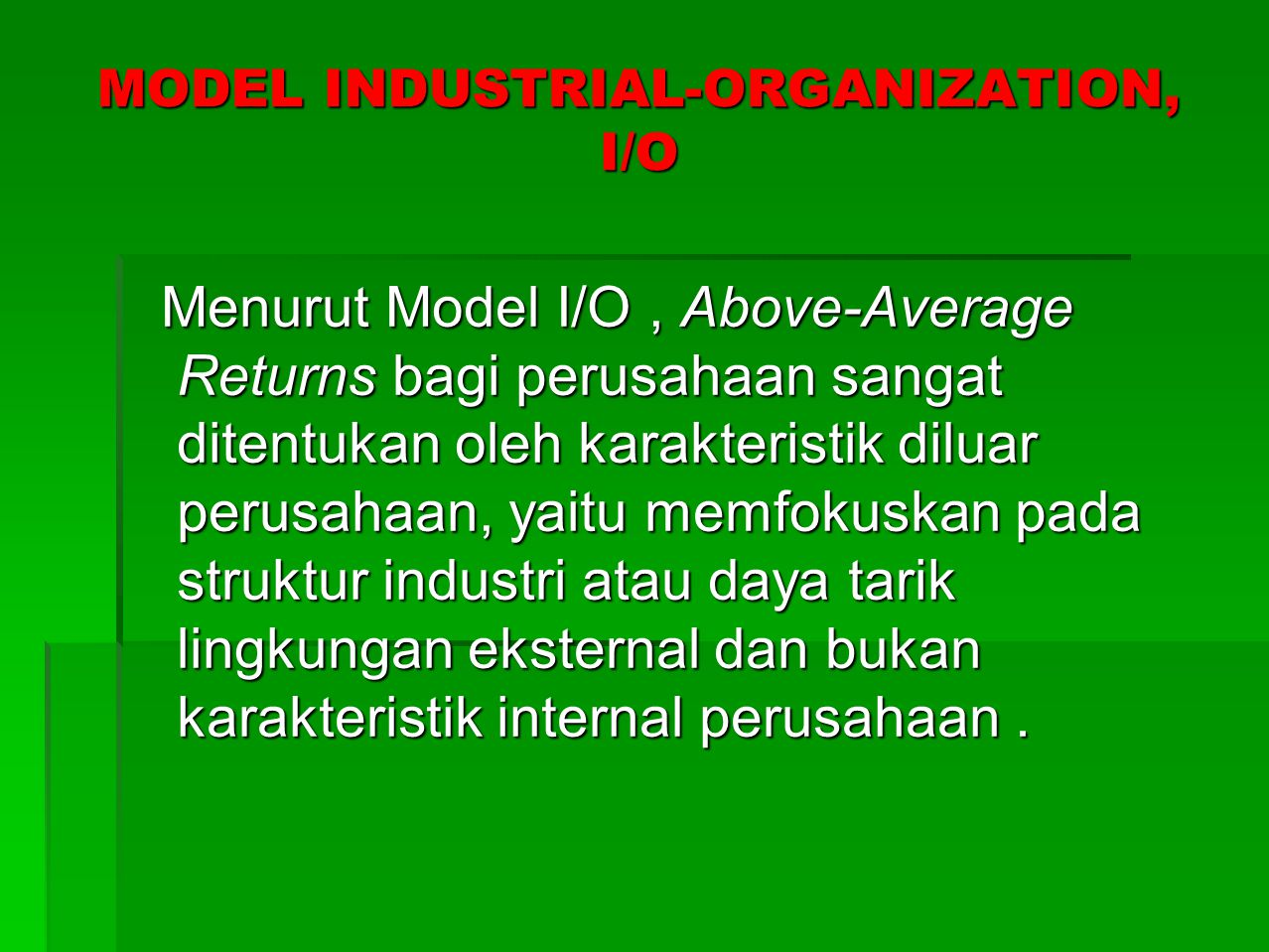 MODEL INDUSTRIAL-ORGANIZATION, I/O