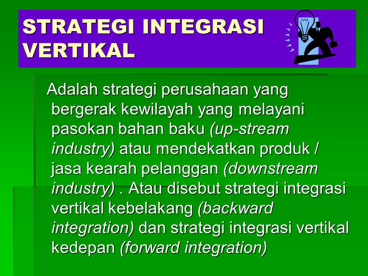 STRATEGI INTEGRASI VERTIKAL