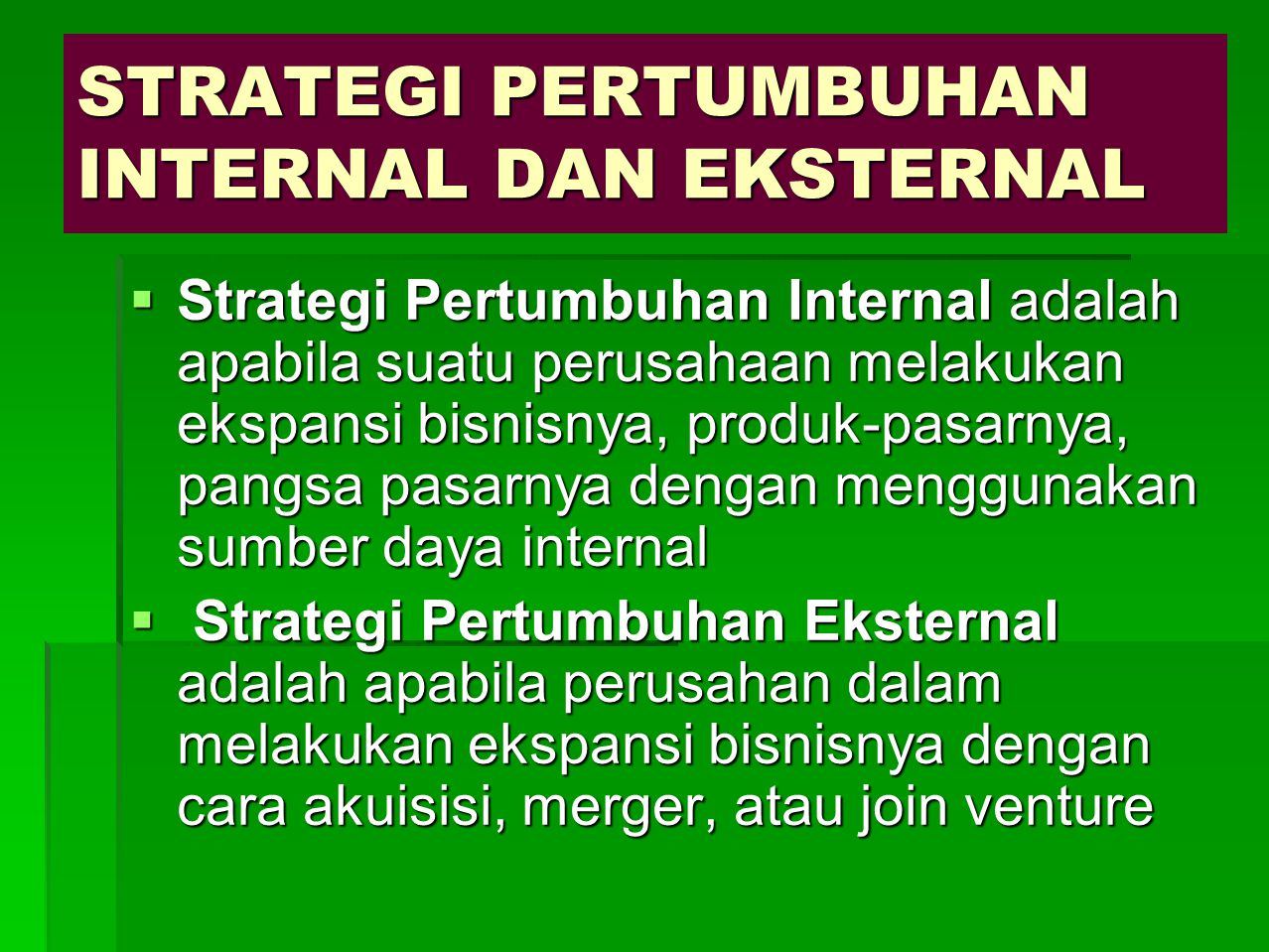 STRATEGI PERTUMBUHAN INTERNAL DAN EKSTERNAL