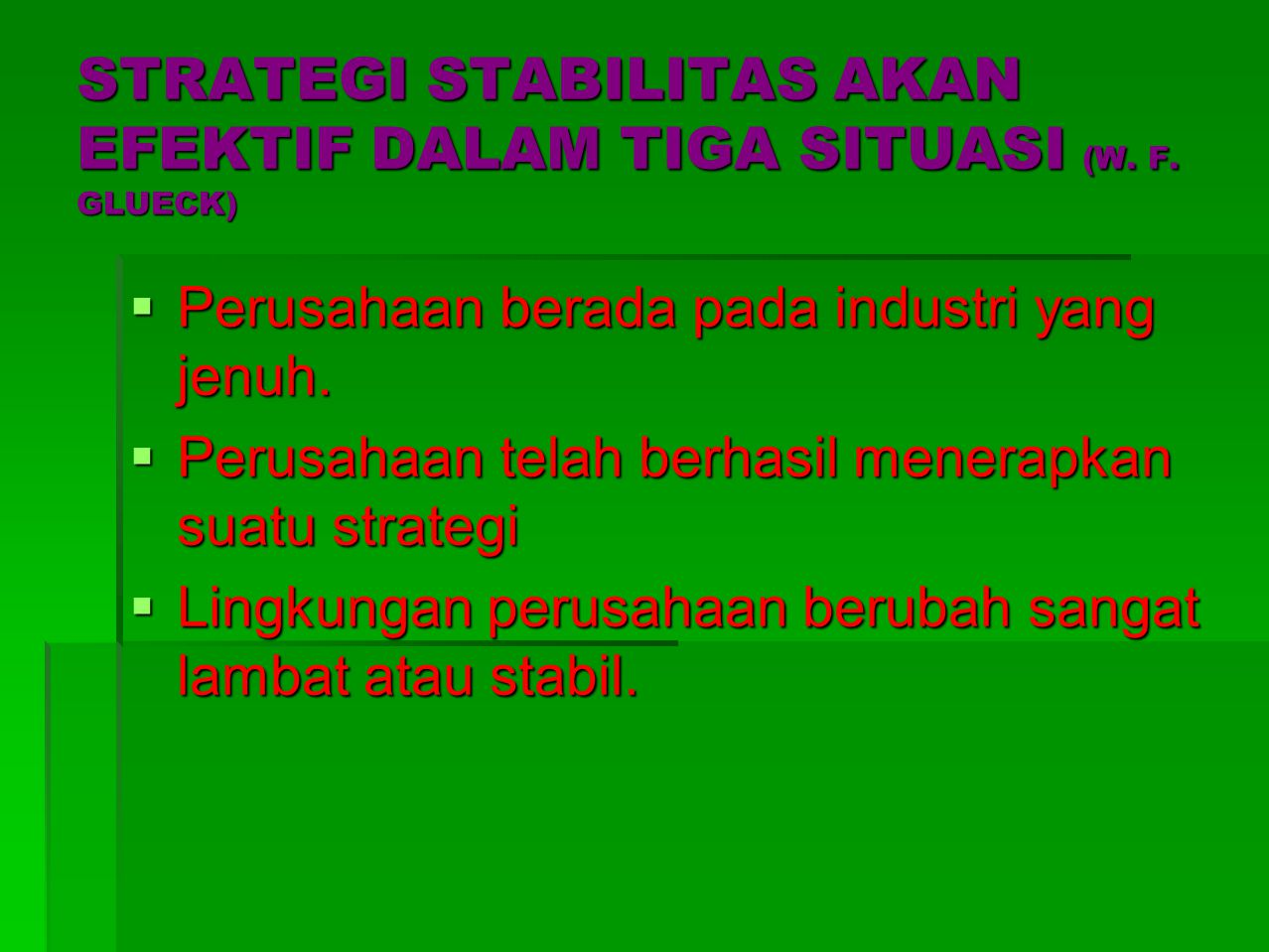 STRATEGI STABILITAS AKAN EFEKTIF DALAM TIGA SITUASI (W. F. GLUECK)