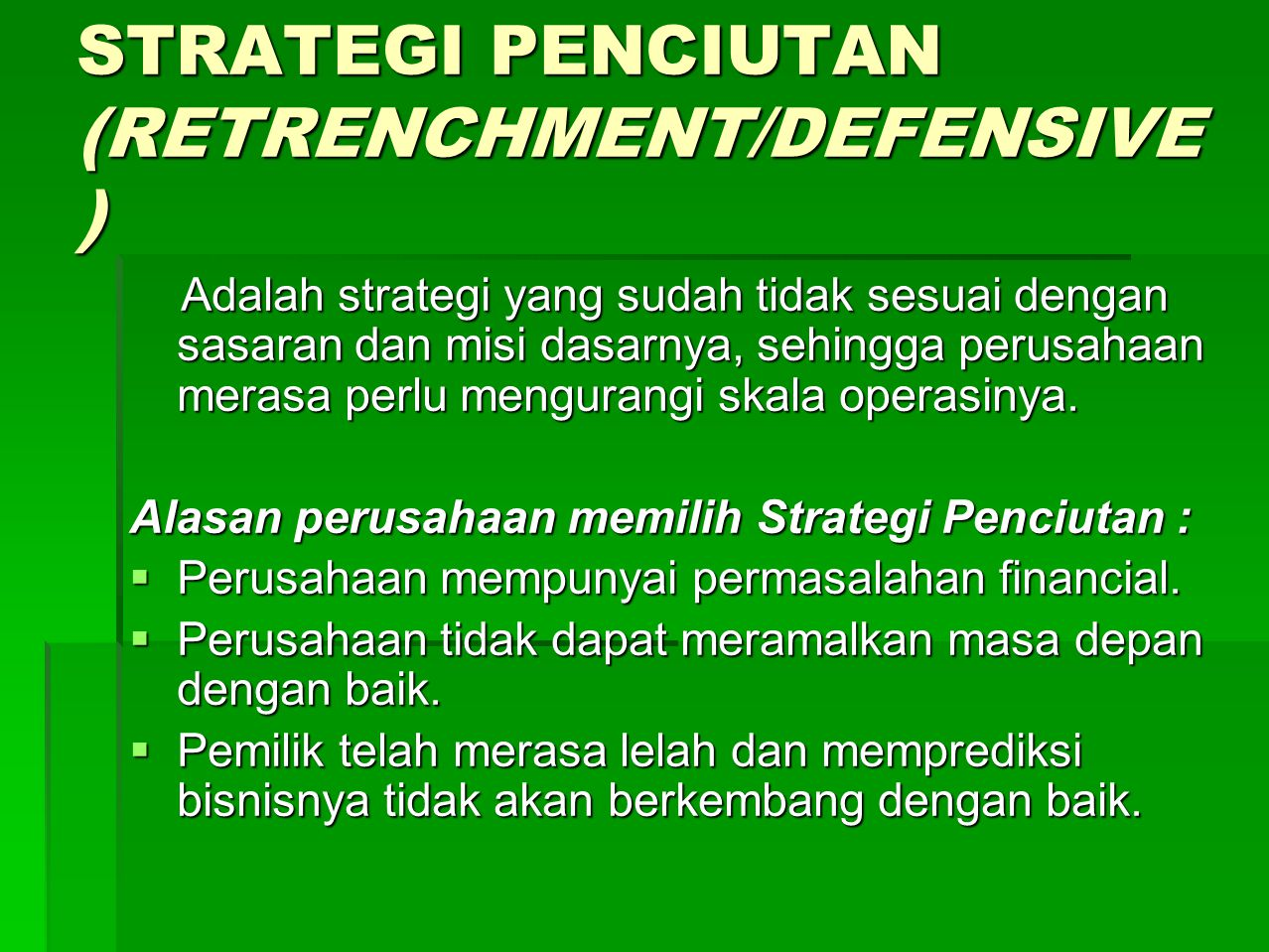 STRATEGI PENCIUTAN (RETRENCHMENT/DEFENSIVE)