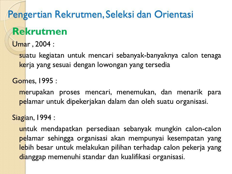 Pengertian Rekrutmen, Seleksi dan Orientasi