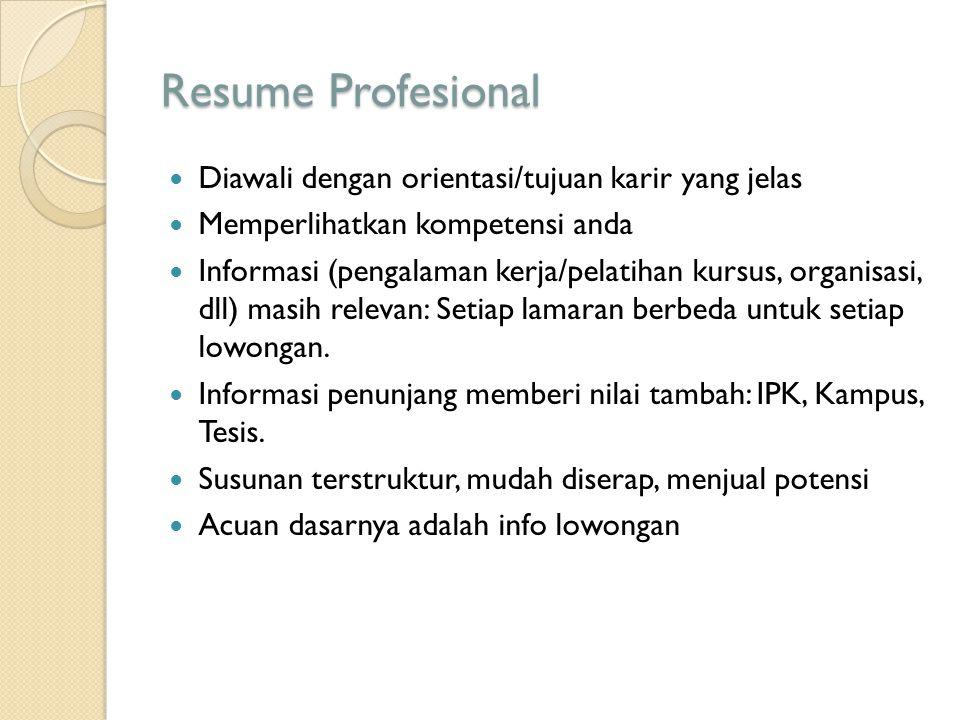 Resume Profesional Diawali dengan orientasi/tujuan karir yang jelas