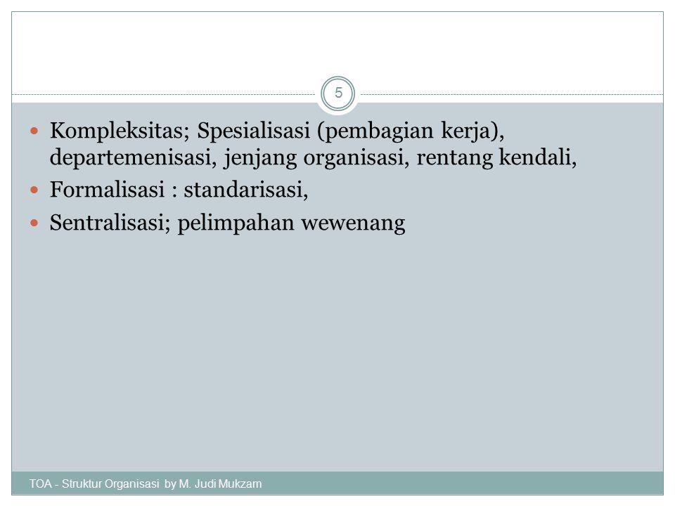 Formalisasi : standarisasi, Sentralisasi; pelimpahan wewenang