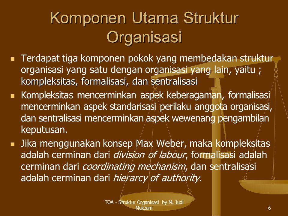 Komponen Utama Struktur Organisasi