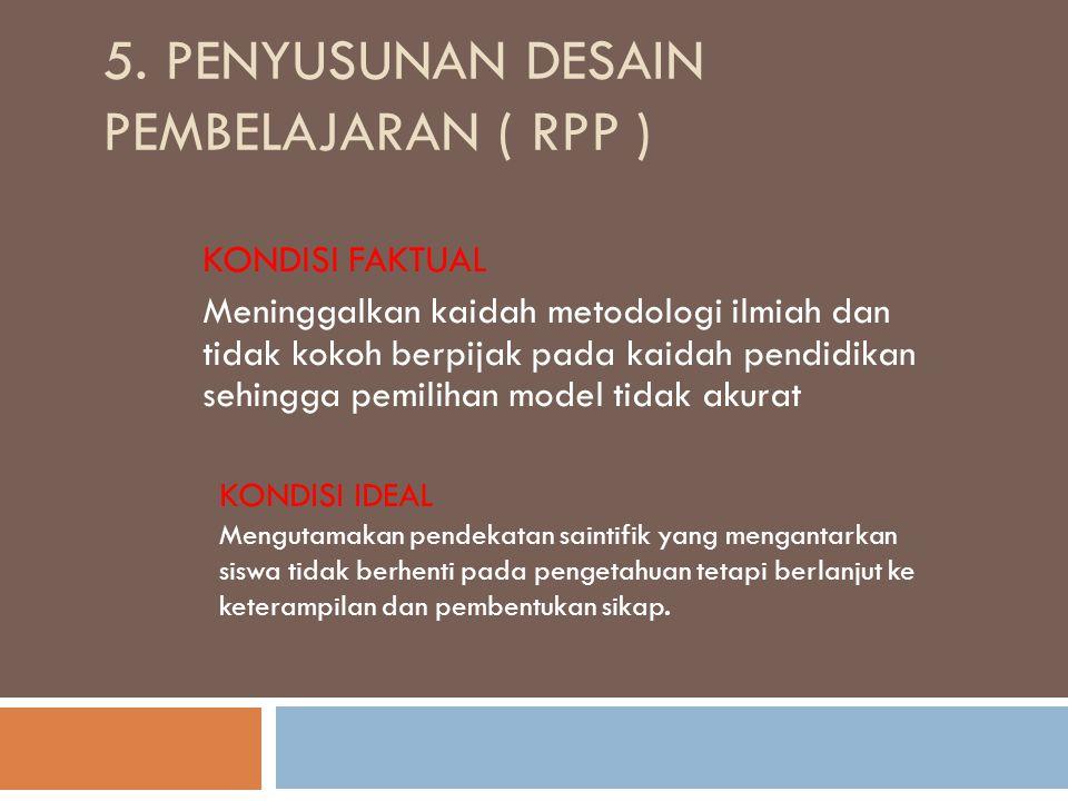 5. Penyusunan Desain Pembelajaran ( RPP )