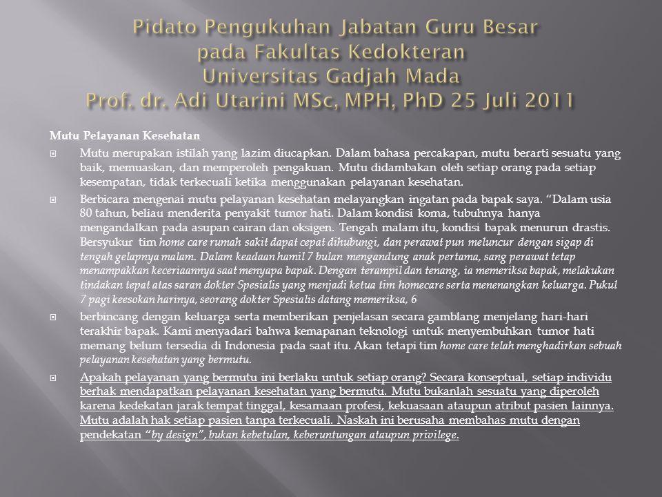 Pidato Pengukuhan Jabatan Guru Besar pada Fakultas Kedokteran Universitas Gadjah Mada Prof. dr. Adi Utarini MSc, MPH, PhD 25 Juli 2011