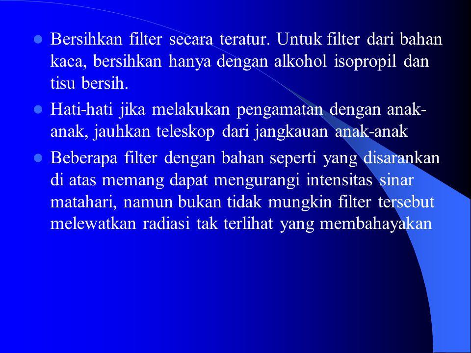 Bersihkan filter secara teratur