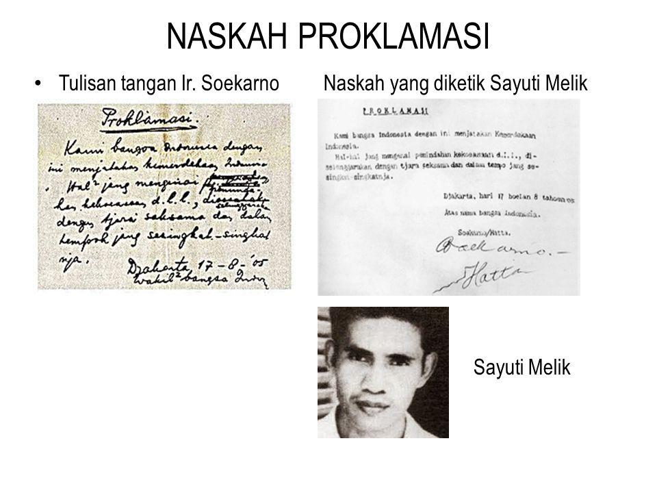 NASKAH PROKLAMASI Tulisan tangan Ir. Soekarno Naskah yang diketik Sayuti Melik Sayuti Melik
