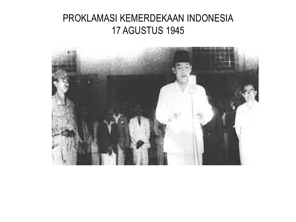 PROKLAMASI KEMERDEKAAN INDONESIA 17 AGUSTUS 1945
