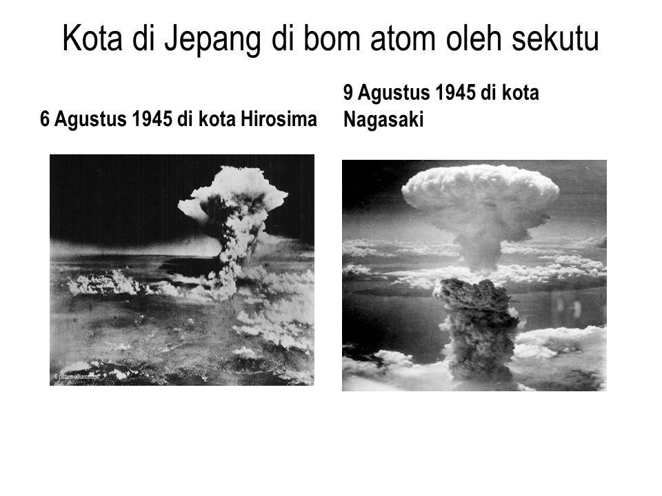 Kota di Jepang di bom atom oleh sekutu