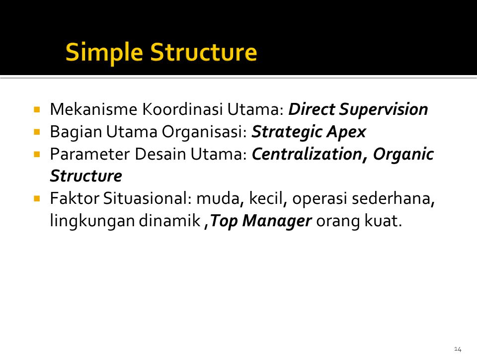 Simple Structure Mekanisme Koordinasi Utama: Direct Supervision