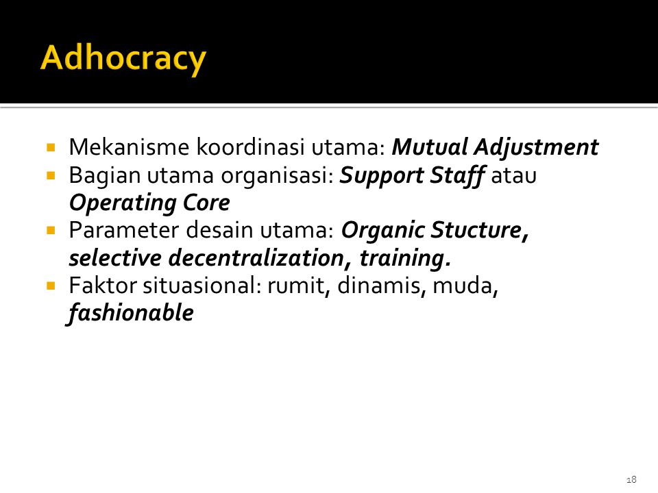 Adhocracy Mekanisme koordinasi utama: Mutual Adjustment