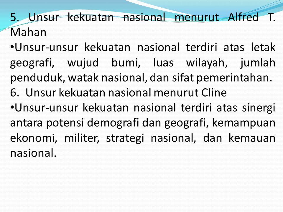 5. Unsur kekuatan nasional menurut Alfred T. Mahan