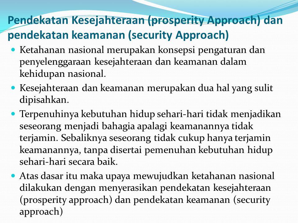 Pendekatan Kesejahteraan (prosperity Approach) dan pendekatan keamanan (security Approach)