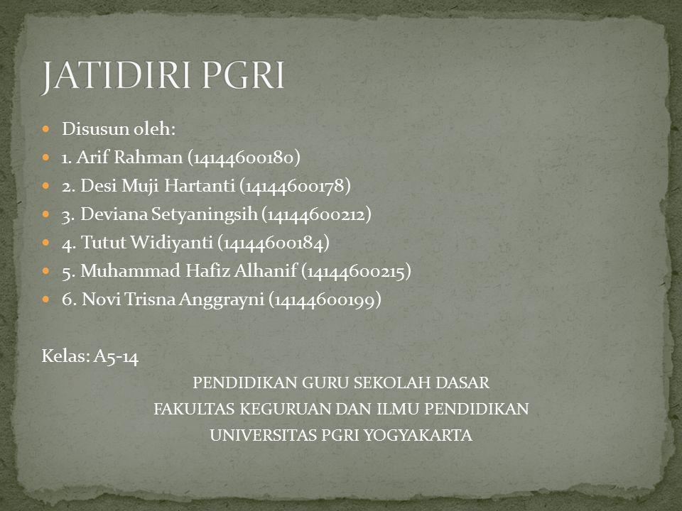 JATIDIRI PGRI Disusun oleh: 1. Arif Rahman (14144600180)