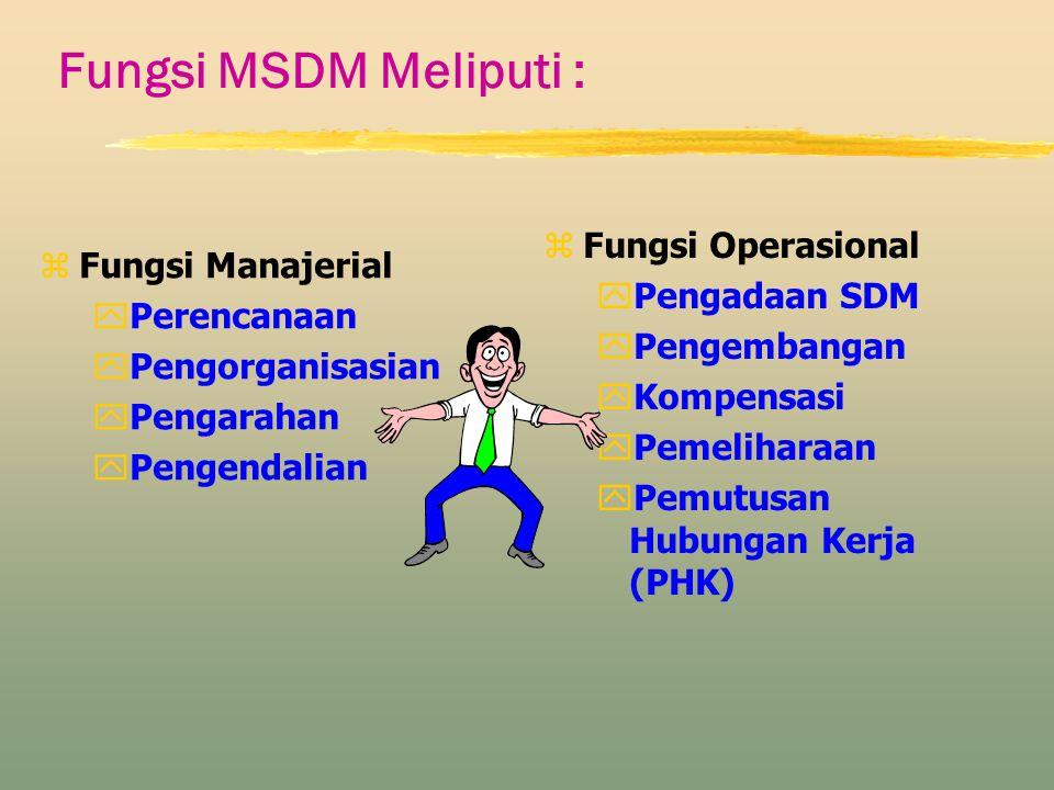 Fungsi MSDM Meliputi : Fungsi Operasional Fungsi Manajerial