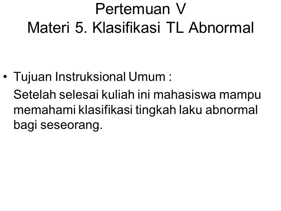 Pertemuan V Materi 5. Klasifikasi TL Abnormal