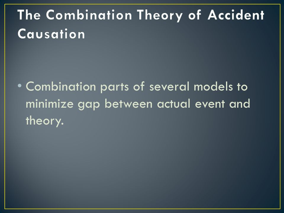 The Combination Theory of Accident Causation