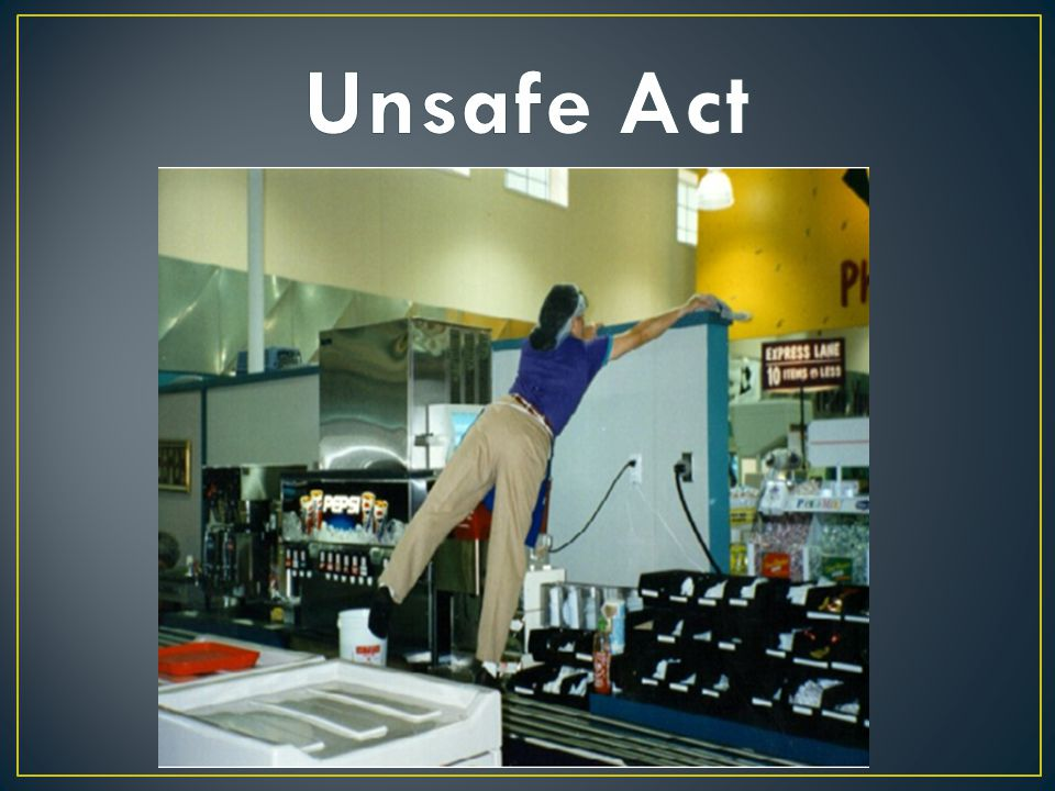 Unsafe Act