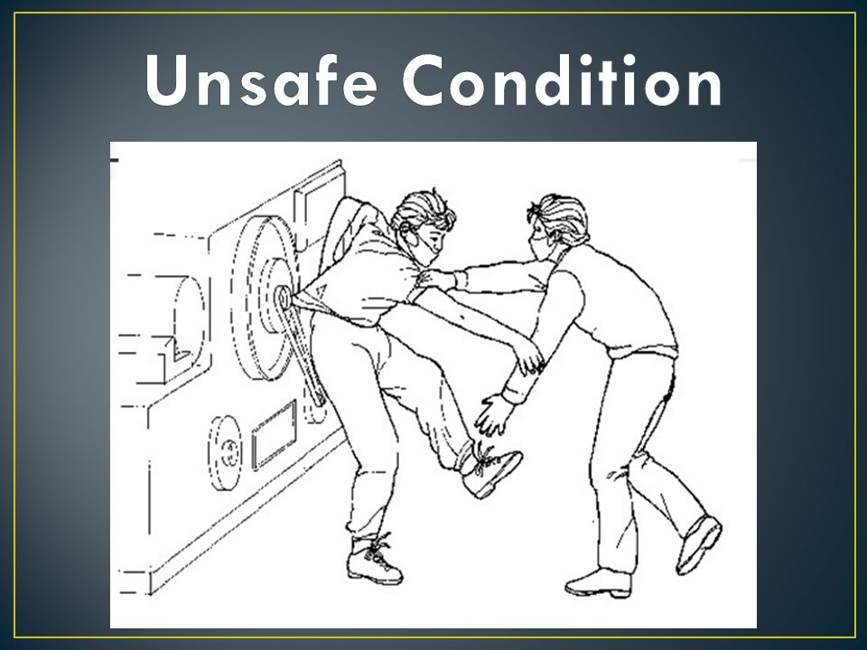 Unsafe Condition