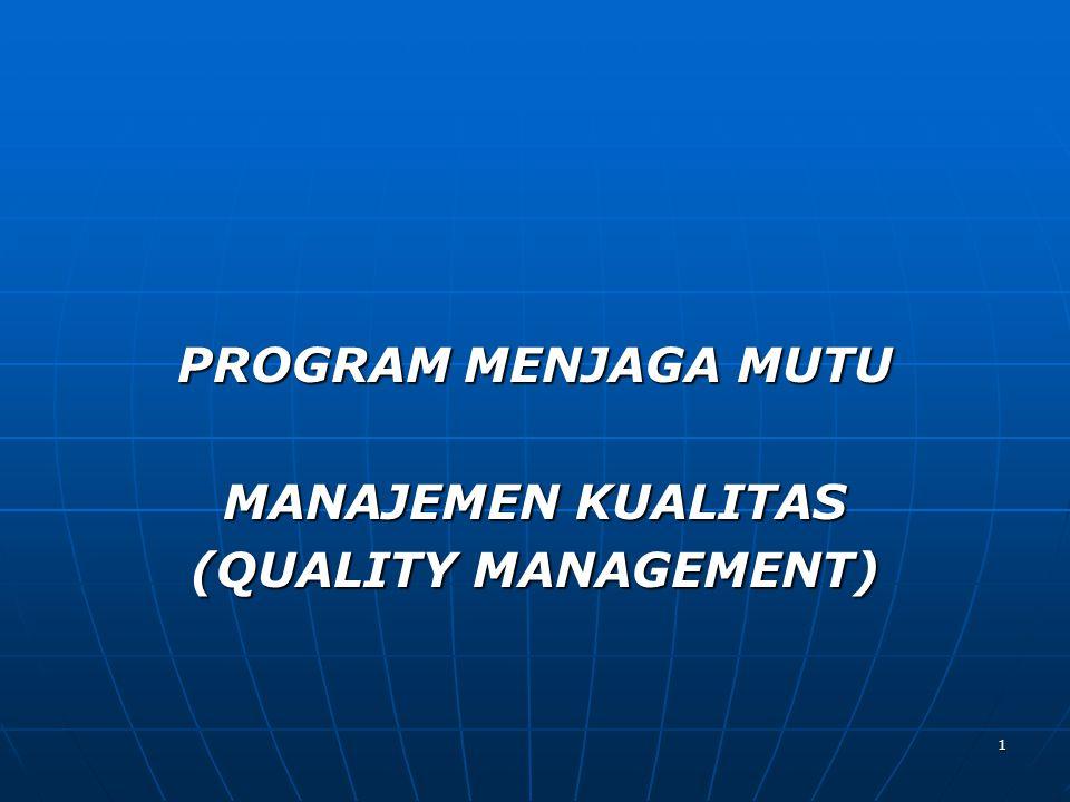 PROGRAM MENJAGA MUTU MANAJEMEN KUALITAS (QUALITY MANAGEMENT)
