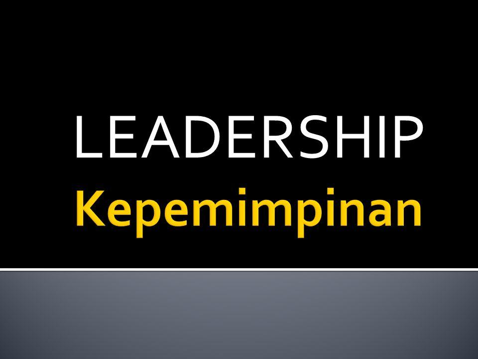 LEADERSHIP Kepemimpinan