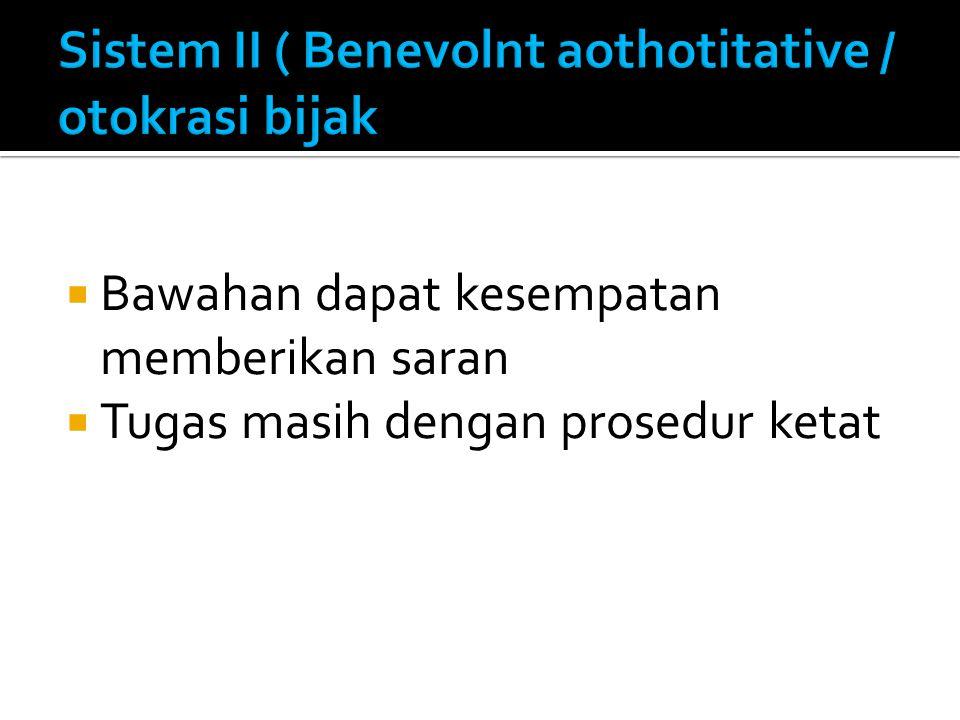 Sistem II ( Benevolnt aothotitative / otokrasi bijak