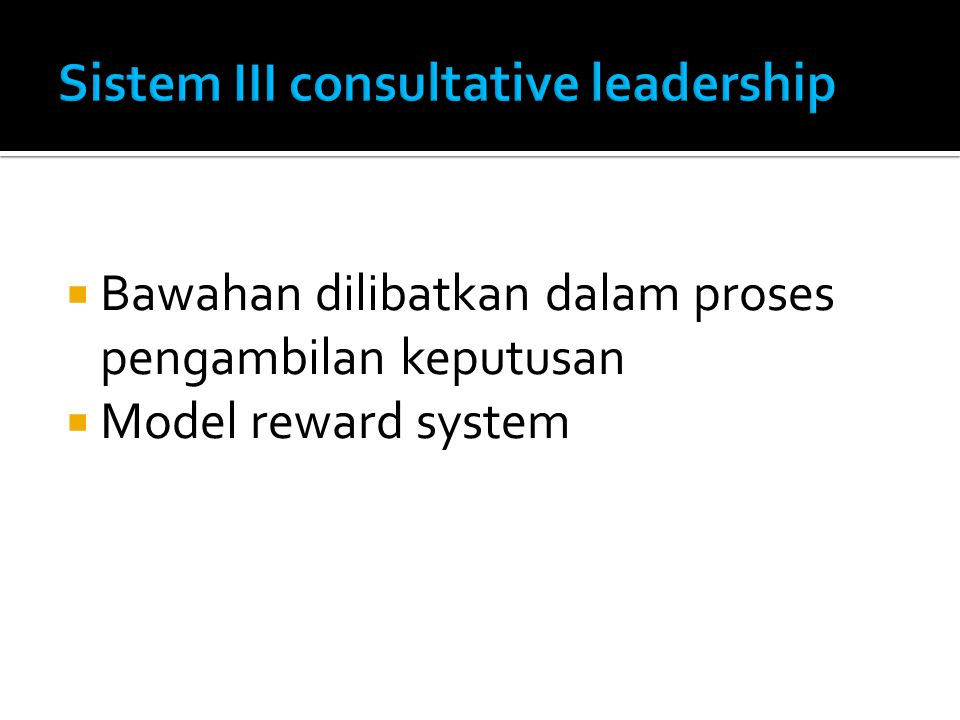 Sistem III consultative leadership