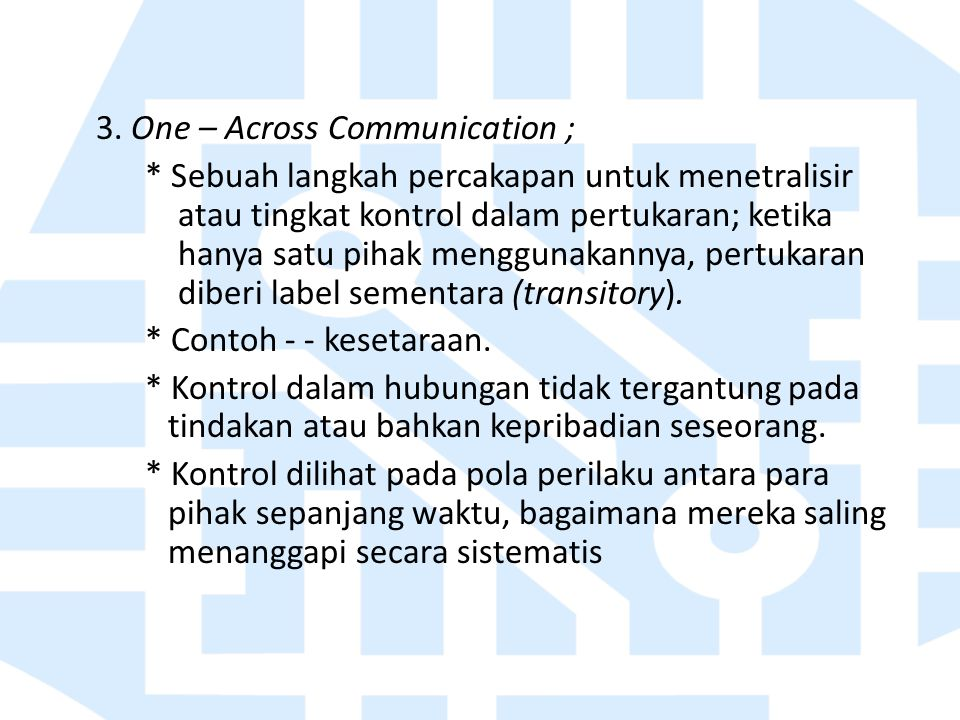 3. One – Across Communication ;