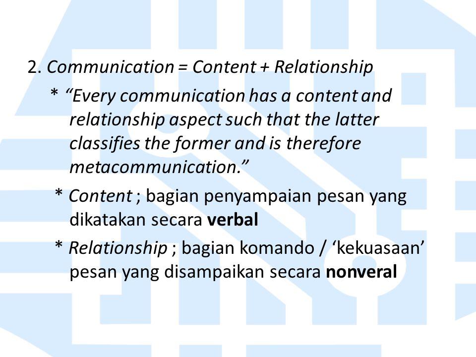 2. Communication = Content + Relationship