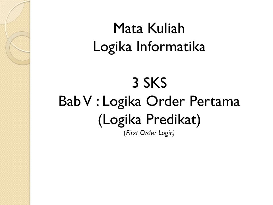 Bab V : Logika Order Pertama