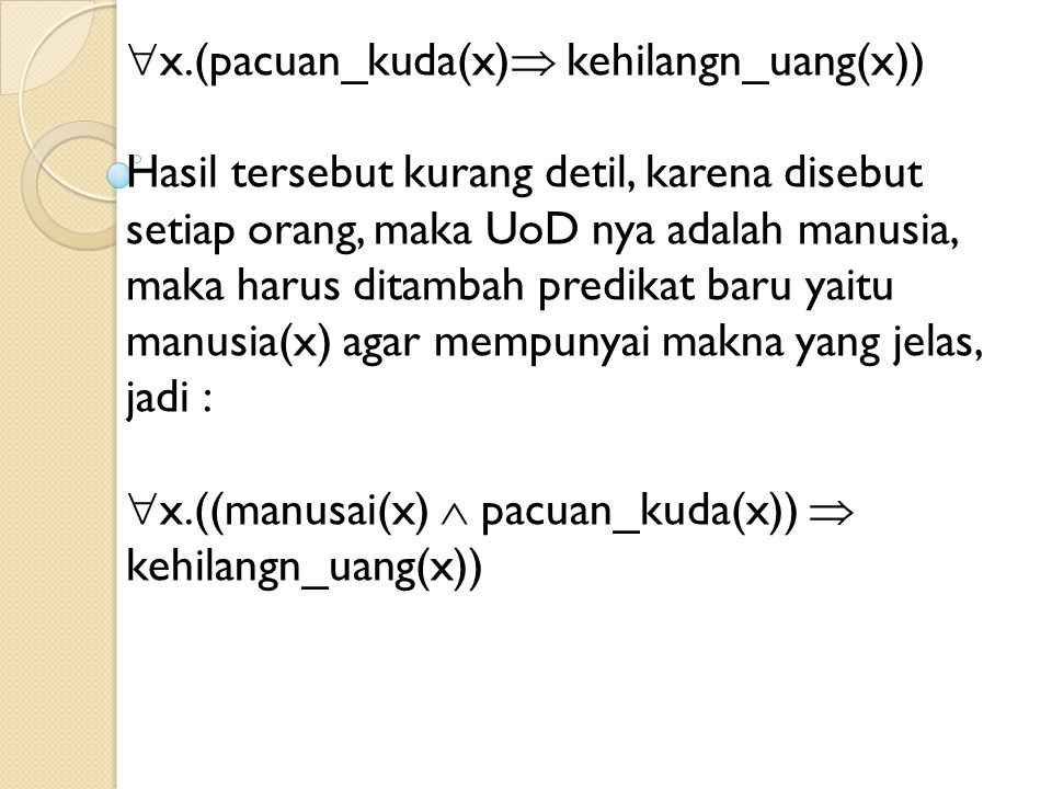 x.(pacuan_kuda(x) kehilangn_uang(x))