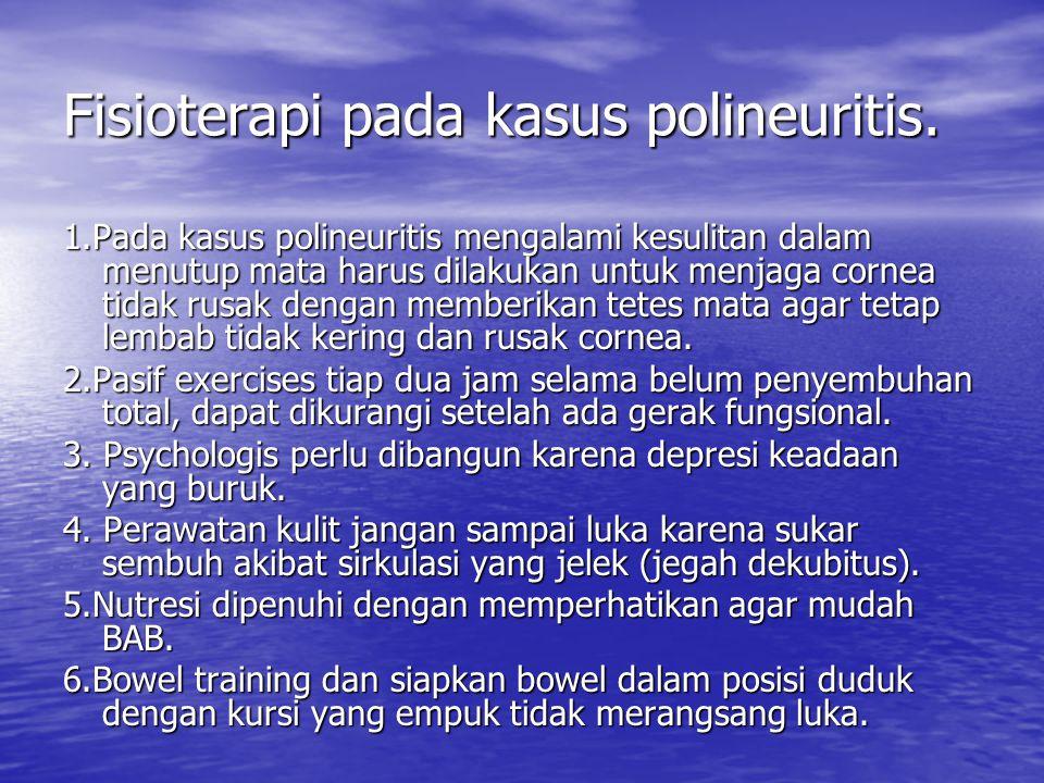 Fisioterapi pada kasus polineuritis.