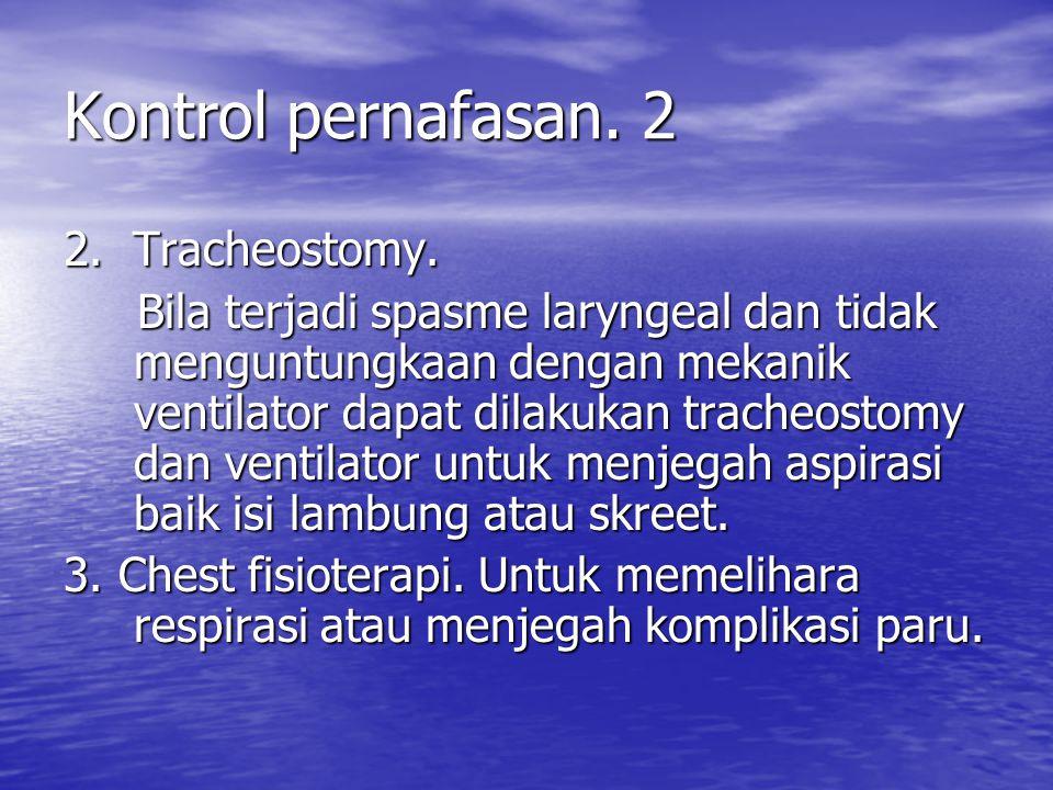 Kontrol pernafasan. 2 2. Tracheostomy.