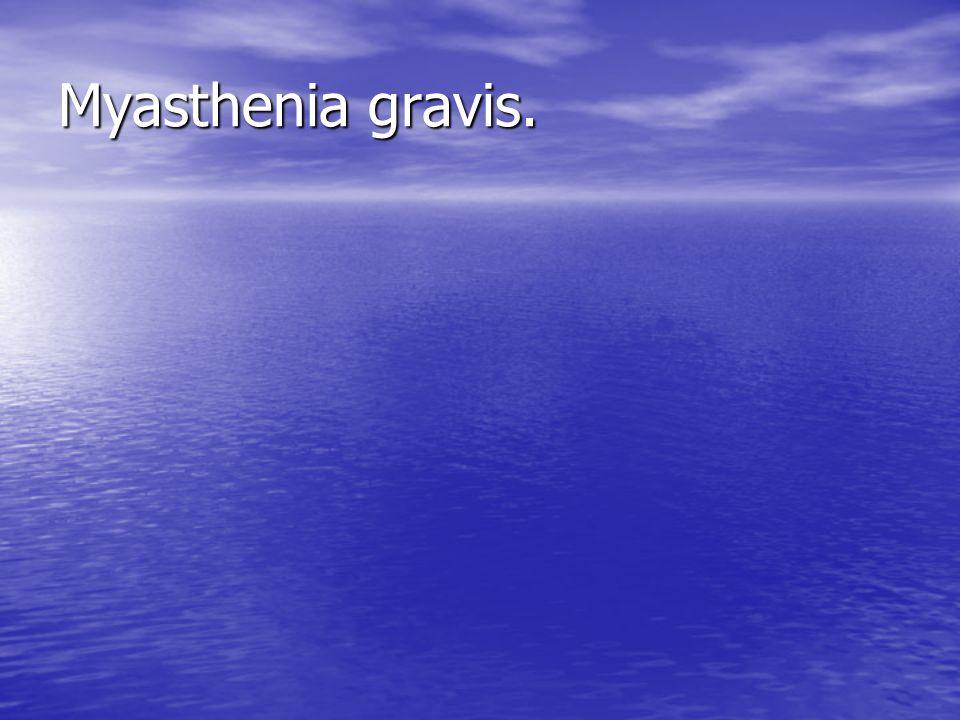 Myasthenia gravis.