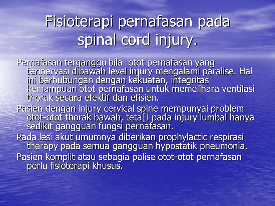Fisioterapi pernafasan pada spinal cord injury.
