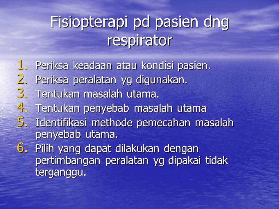 Fisiopterapi pd pasien dng respirator