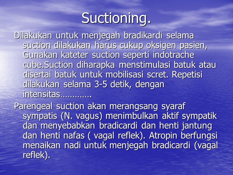 Suctioning.