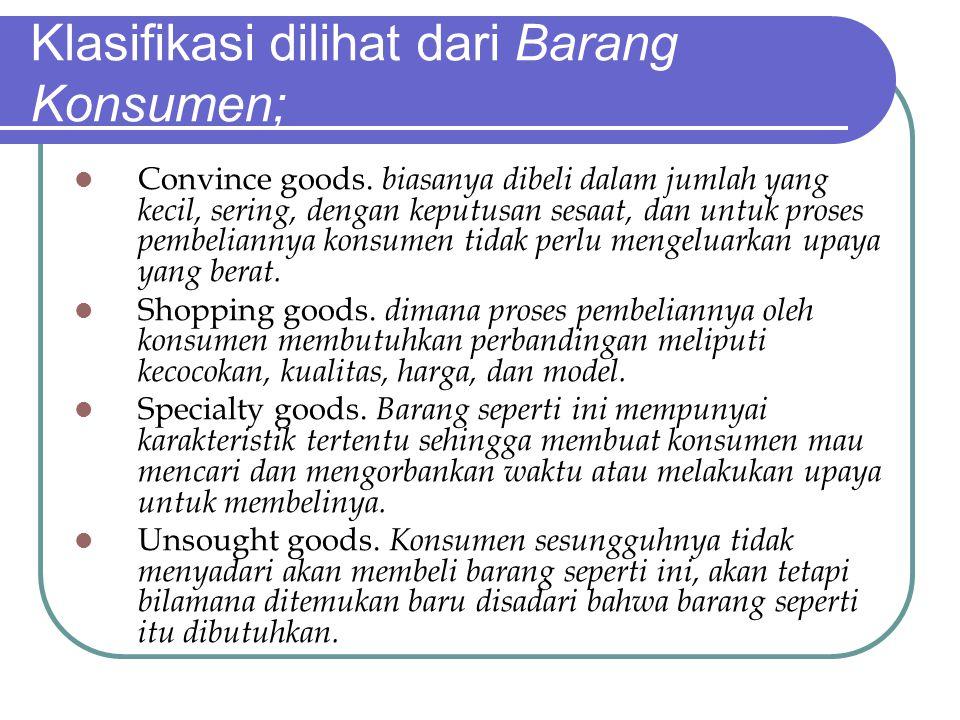 Klasifikasi dilihat dari Barang Konsumen;