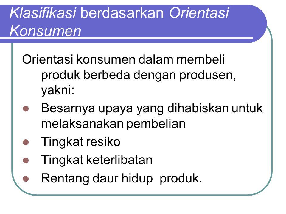 Klasifikasi berdasarkan Orientasi Konsumen