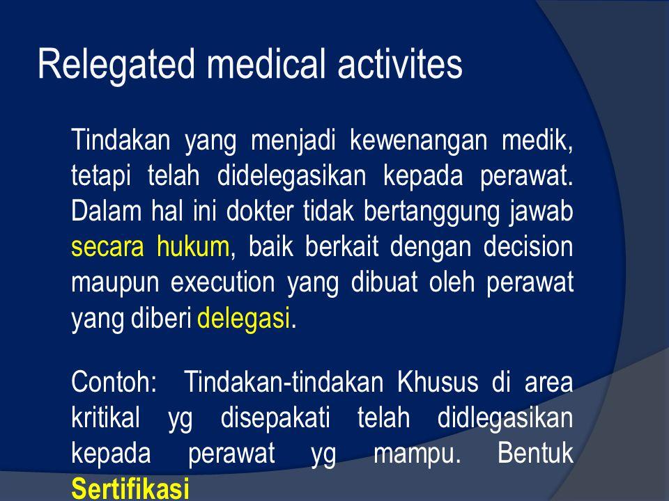 Relegated medical activites