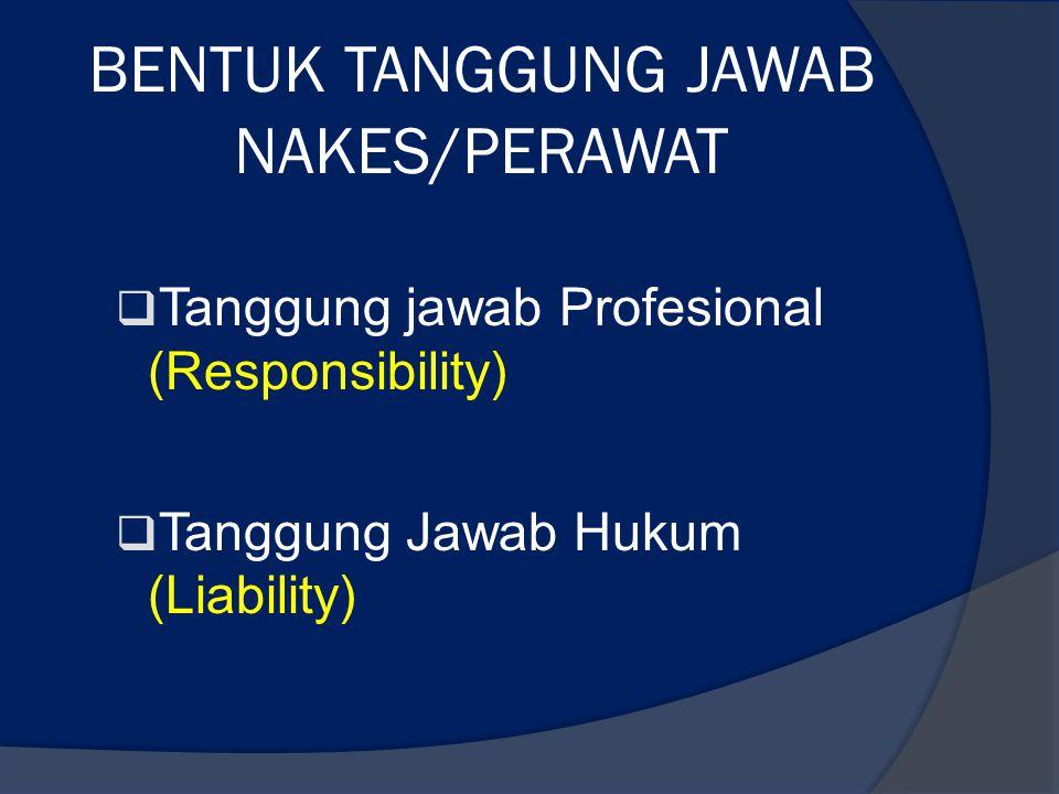 BENTUK TANGGUNG JAWAB NAKES/PERAWAT