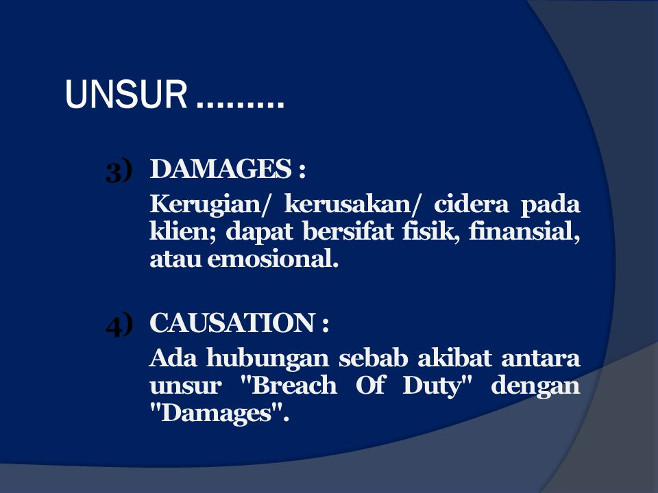 UNSUR ……… DAMAGES : CAUSATION :