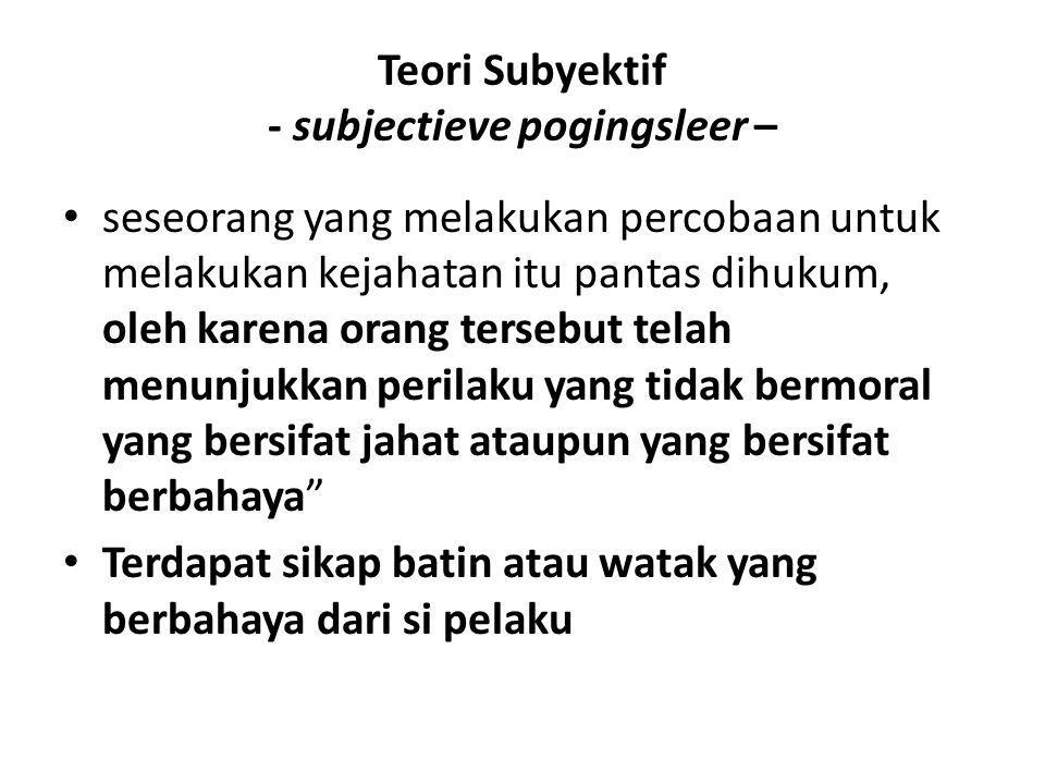 Teori Subyektif - subjectieve pogingsleer –