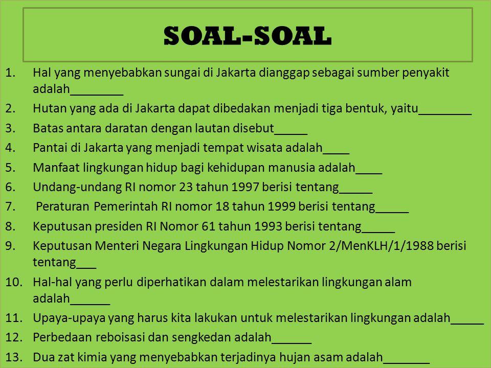 SOAL-SOAL Hal yang menyebabkan sungai di Jakarta dianggap sebagai sumber penyakit adalah________.