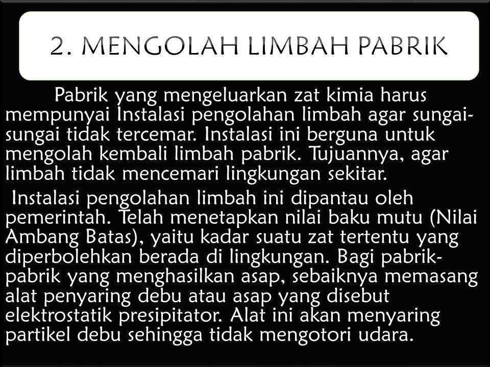 2. MENGOLAH LIMBAH PABRIK
