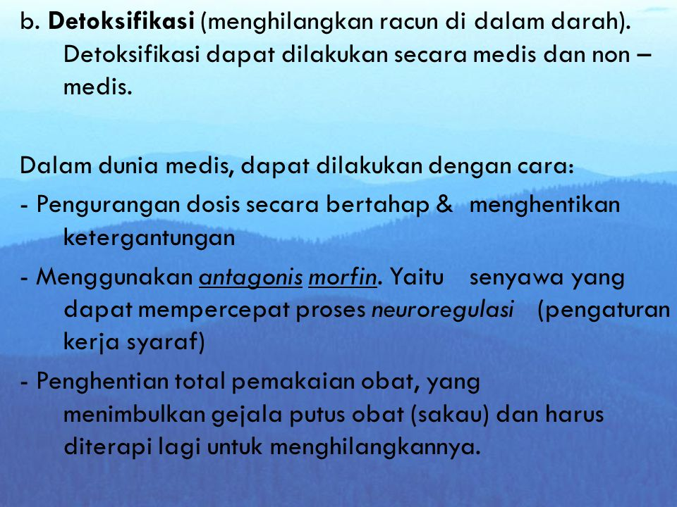 b. Detoksifikasi (menghilangkan racun di dalam darah)