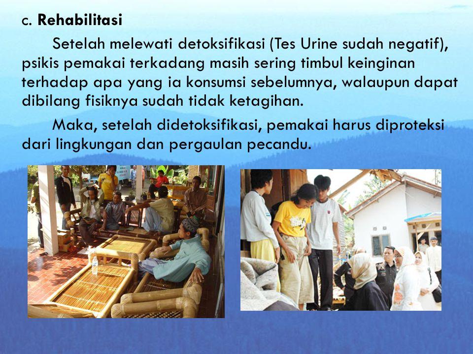 c. Rehabilitasi