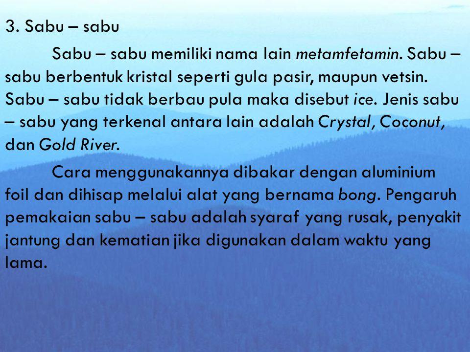 3. Sabu – sabu Sabu – sabu memiliki nama lain metamfetamin